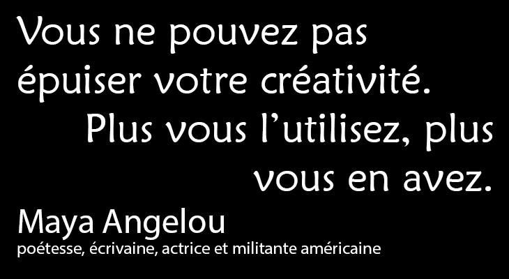 La Créativité par Maya Angelou